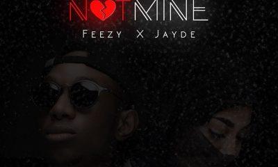 Feezy not mine Jayde mp3