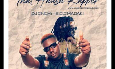 MUSIC: Dj Cinch feat. BOC Madaki - That Hausa Rapper [Download Mp3]