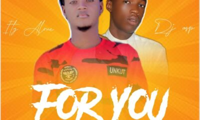 MUSIC: Itz Alone feat. Dj Asp - For you [Download mp3]