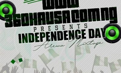 MIXTAPE: Independence Day Arewa Mixtape [By 360Hausa]