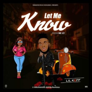MUSIC: Lil Keff - Let Me Know ( Omah Lay's Lo Lo Cover)