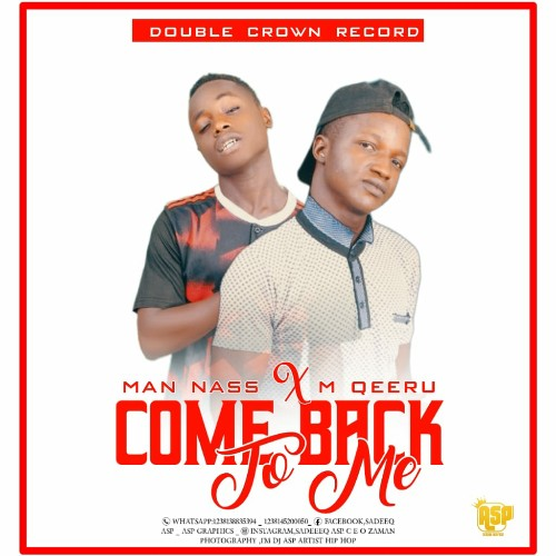 MUSIC: Man Nass feat. M Qeeru - Come Back To Me