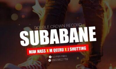 MUSIC: Man Nass X M Qeeru X J shutting - Su Babane