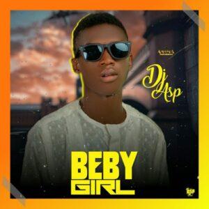MUSIC: DJ Asp - Beby Girl [Download Mp3]