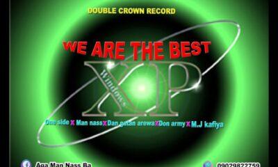 MUSIC: Man Nass x One Side x Dan Gatan Arewa x Don Army x MJ kafiya - We are the Best