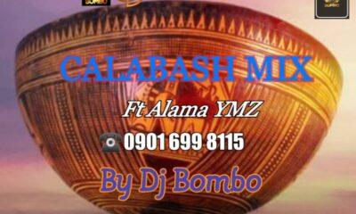 DJ MIXTAPE: Dj Bombo - Calabash Ultimate Mixtape Feat. Alama Ymz (10mb)