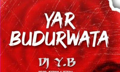 MUSIC: Dj YB - Yar Budurwata [Official Audio]