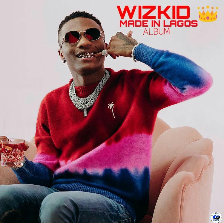 ALBUM: Wizkid - Made In Lagos [ Download Complete tracks Zip mp3 Folder]