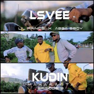 AUDIO + VIDEO: Lsvee feat. Lil Prince x Abba S Boy - Kudin Makaranta Episode 3