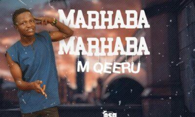MUSIC: M Qeeru - Marhaba Marhaba [Official Mp3]