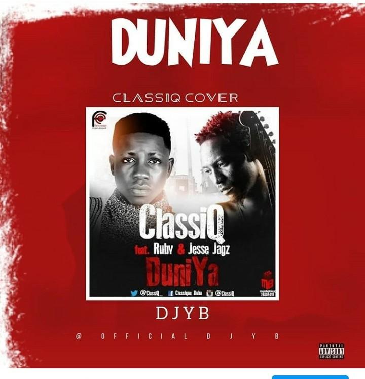 MUSIC: DJ YB feat. ClassiQ - Duniya (Official Cover)