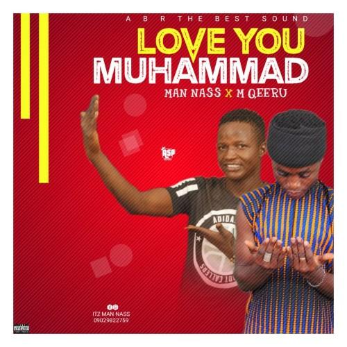 MUSIC: Man Nass Feat. M Qeeru - Love You Muhammad (S.A.W)