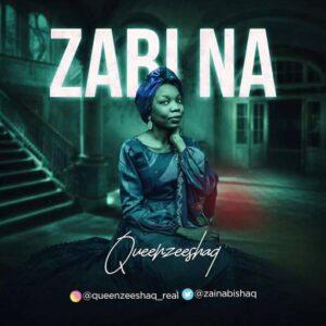MUSIC: Queen Zeeshaq - Zabina [Official Audio]