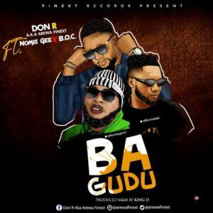 AUDIO + VIDEO : Don R feat. Boc Madaki x Nomiis Gee - Ba Gudu Best song 2020 Download