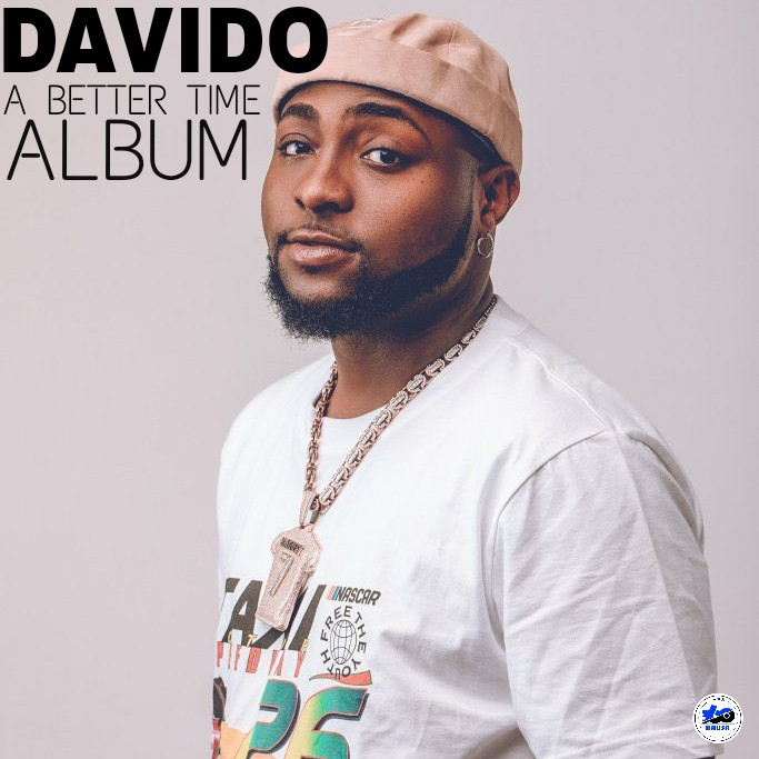 ALBUM: Davido - A Better Time [Download Complete Album Mp3 Zip Folder]