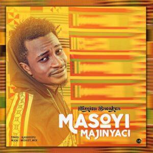 MUSIC: Hamisu Breaker - Masoyi Majinyaci [Download New Song Mp3 2020]