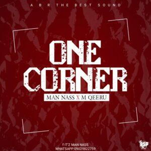 MUSIC: Man Nass feat. M Qeeru - One Corner