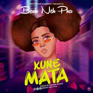 MUSIC: Bash Neh Pha - Kune Mata [Download Mp3]