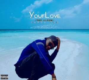 EP: Yarox TKC - Your Love [Download Complete Mp3 EP]