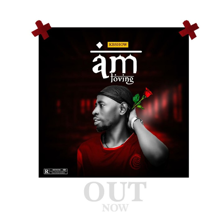 MUSIC: KB Show - Am Loving [Official Audio]