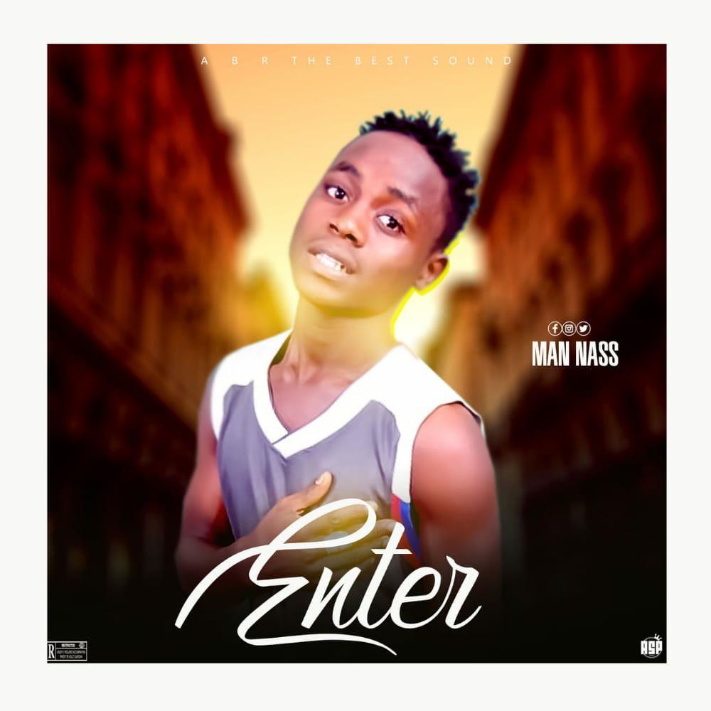 MUSIC: Man Nass - Enter [Download Mp3]