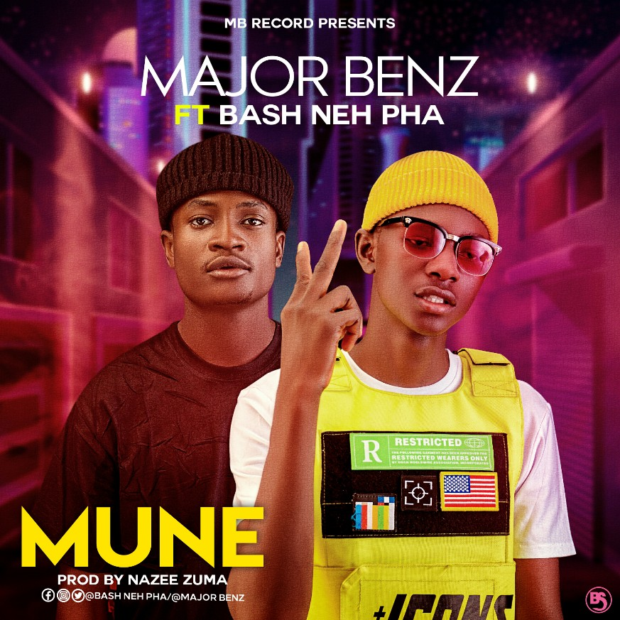 MUSIC: Major Benz Feat. Bash Neh Pha - Mune [Official Audio]