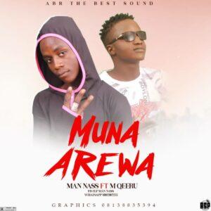 MUSIC: Man Nass Feat. M Qeeru - Muna Arewa