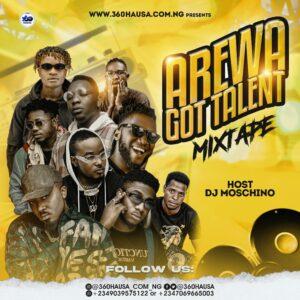 DJ MIXTAPE: Arewa Got Talent Mixtape Vol.1 - Hosted By Dj Moschino