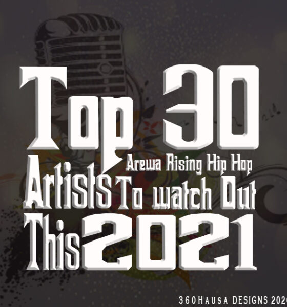 Top 30 Arewa Rising Hip Hop artists to Watch out This 2021 Dj Ab ClassiQ Boc Madaki Bash Neh Pha