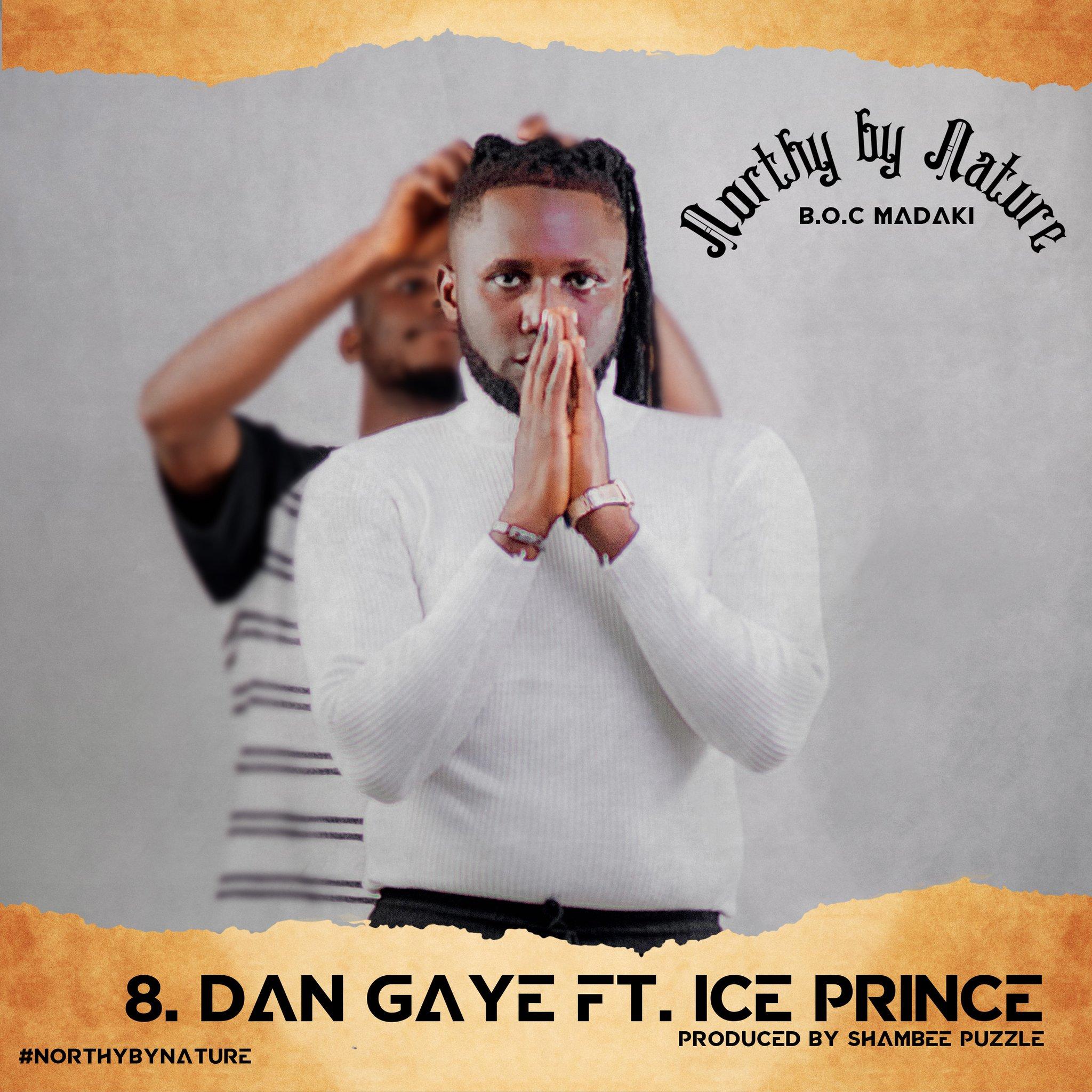 LYRICS: Boc Madaki Feat. Ice Prince - Dan Gaye