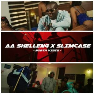 VIDEO: AA Shelleng X SlimCase – North Vibe (Official Video)