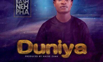 MUSIC: Bash Neh Pha - Duniya [Download Mp3]