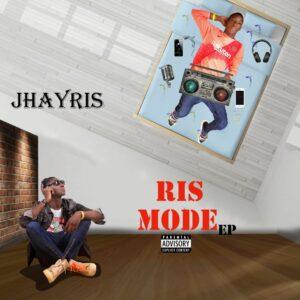 Jhayris – Ris Mode (THE EP)