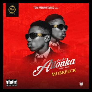 AUDIO + VIDEO: Mubreeck – Inka Iya Allonka