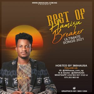 DJ MIX: Best Of Hamisu Breaker Ultimate Songs 2021 By 360Hausa