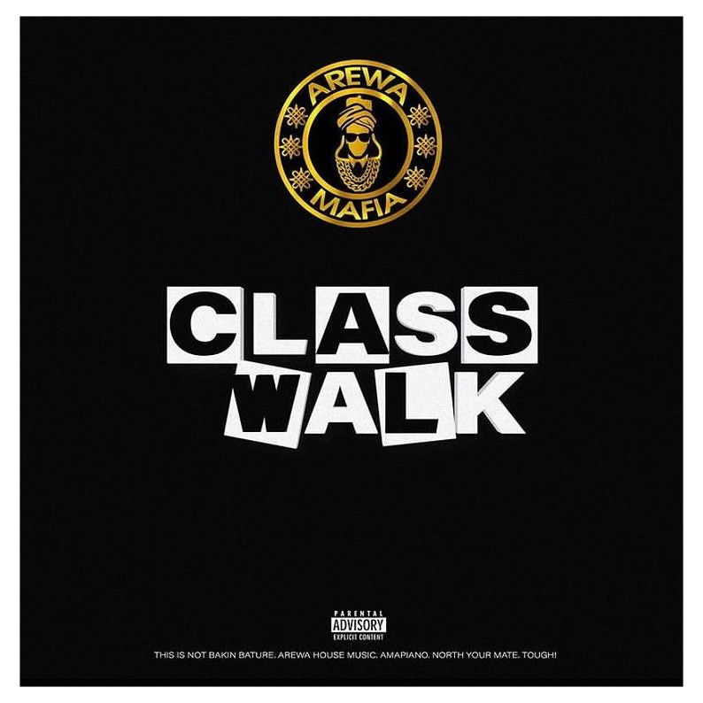 EP ALBUM: Arewa Mafia Feat. ClassiQ x Sani Danja x Ali Nuhu - Class Walk Full Mp3 Download