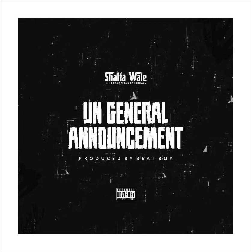 MUSIC: Shatta Wale – UN General Announcement Part 1 (Samini Diss) Mp3