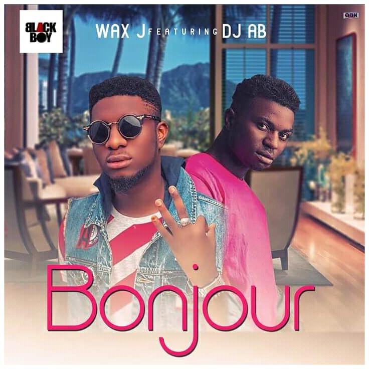 MUSIC: Wax J Feat. Dj AB - Bonjour Mp3 Download