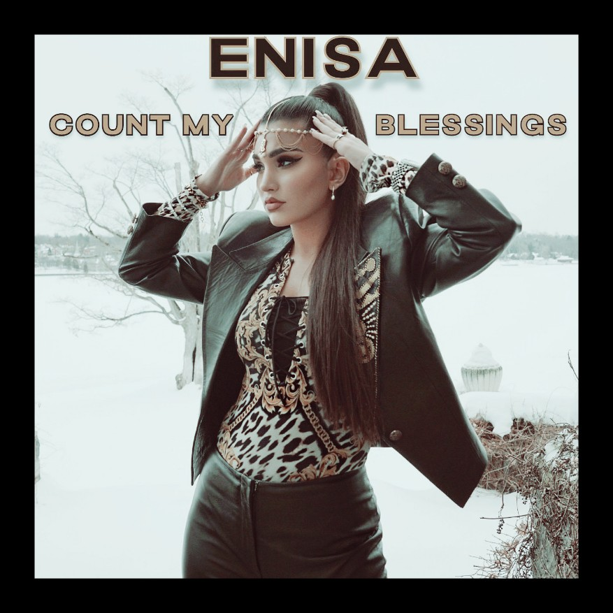 AUDIO + VIDEO: Enisa - Count My Blessings [Download Mp3 + Mp4]