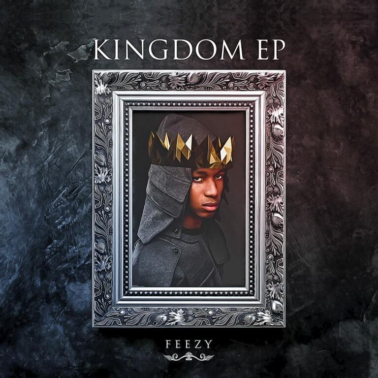 EP ALBUM: Feezy - Kingdom Ep Download Full Mp3 Ep