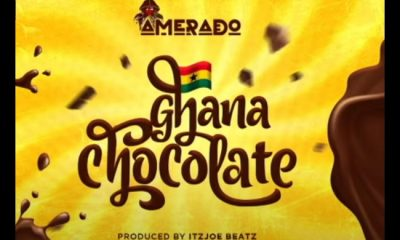 MUSIC: Amerado – Ghana Chocolate Mp3 Download