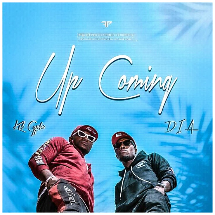 MUSIC: Kel Cypha Feat. D.I.A - Up Coming mp3