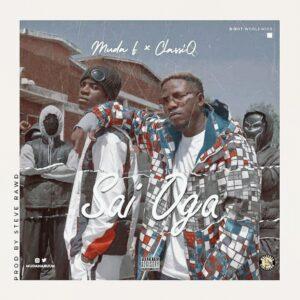 MUSIC: Muda F x ClassiQ - Sai Oga Mp3 Download