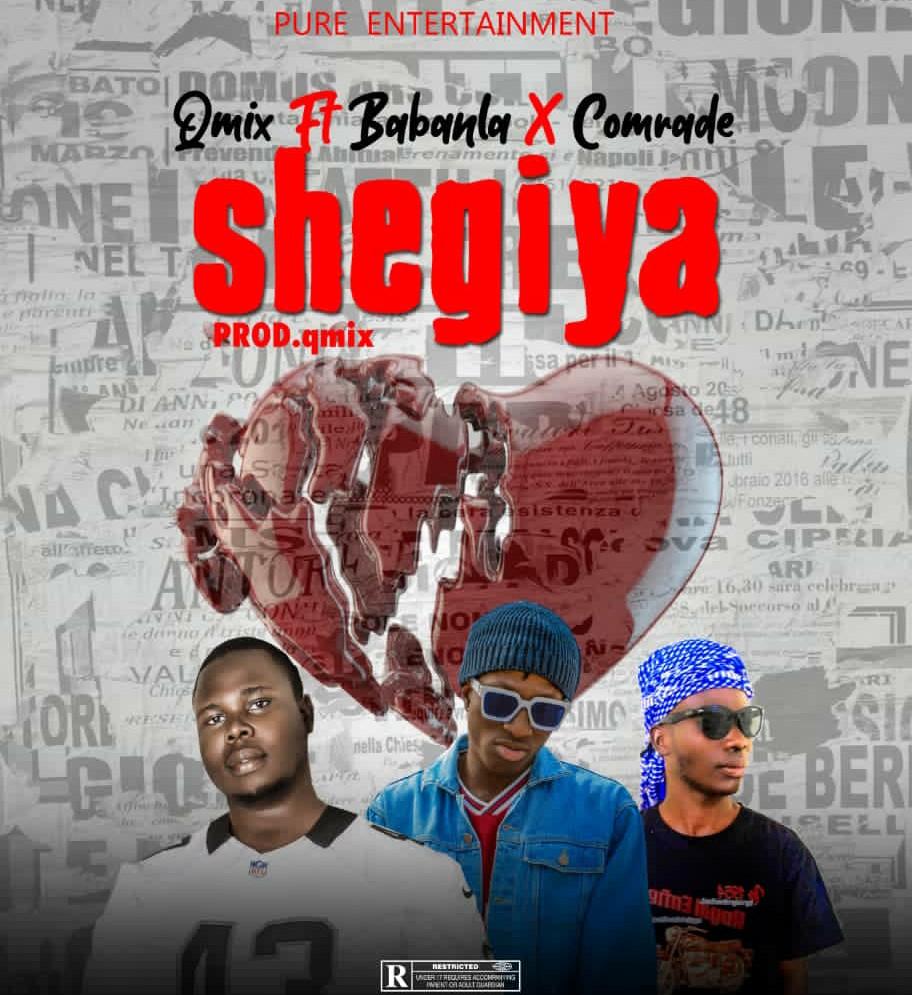 MUSIC: QMix Feat. Babanla x Comrade - Shegiya