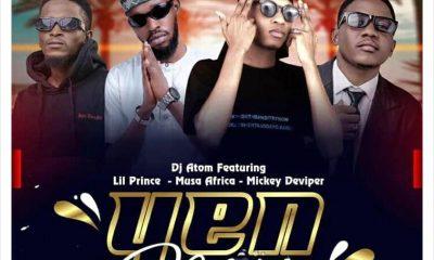 MUSIC: Dj Atom FT Lil Prince X Musa Africa X Mickey D Viper – Yen Mata Mp3 Download