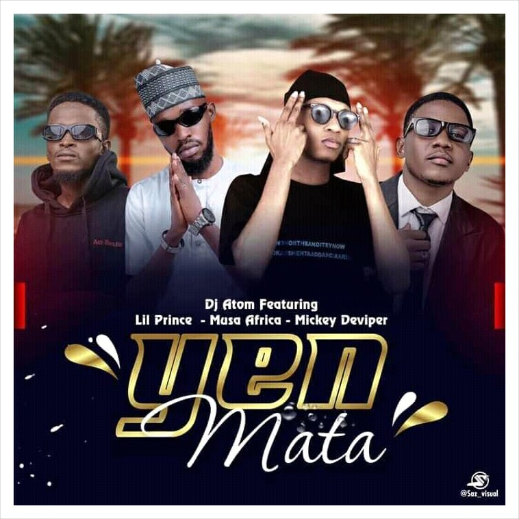 MUSIC: Dj Atom FT Lil Prince X Musa Africa X Mickey D Viper – Yen Mata Mp3 Download