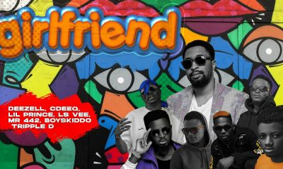 MUSIC: Deezell Feat. Lil Prince x Lsvee x Mr 442 x CDeeq x Tripple D x Boyskiddo - Girlfriend Mp3 Download