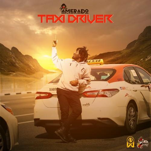 MUSIC: Amerado - Taxi Driver Mp3 Download