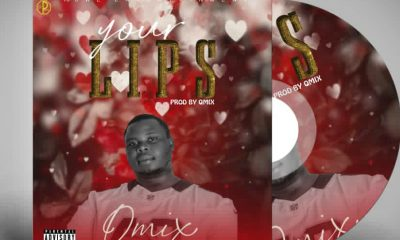 MUSIC: Qmix - Your Lips [ Prod By Qmix ]