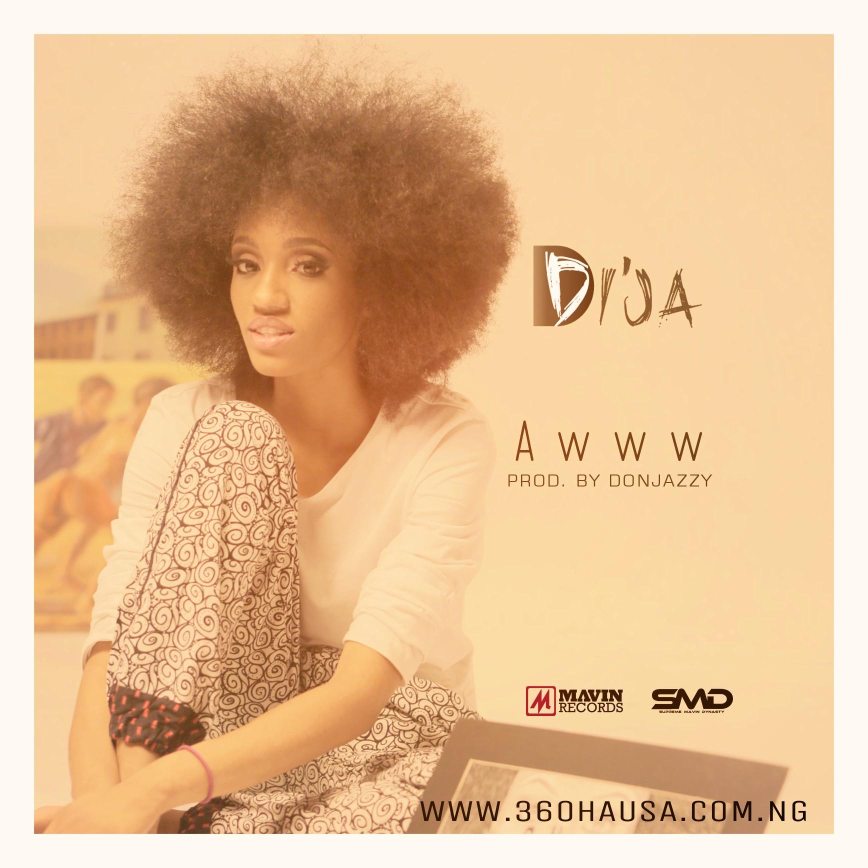 MUSIC: Di'ja - Awww Mp3 Download